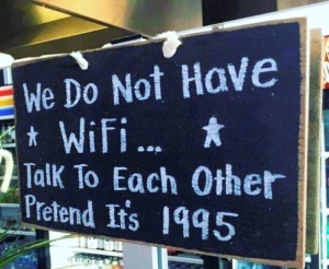 we do not have wifi
